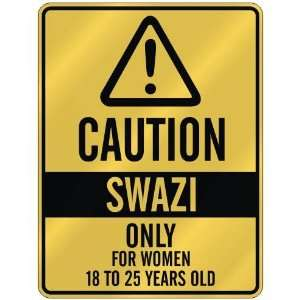 CAUTION  SWAZI ONLY FOR WOMEN 18 TO 25 YEARS OLD  PARKING SIGN