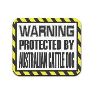 Warning Protected By Australian Cattle Dog Mousepad Mouse