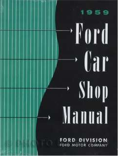1959 Ford Car Shop Manual 59 Fairlane Galaxie Ranchero 300 500