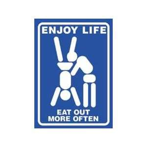 Enjoy Life, Eat Out More Often, Humor Poster