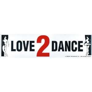 Love 2 Dance Bumper Sticker