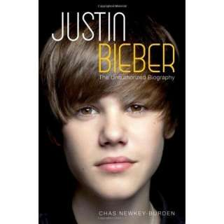 Justin Bieber The Unauthorized Biography [Hardcover