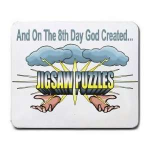 On The 8th Day God Created JIGSAW PUZZLES Mousepad