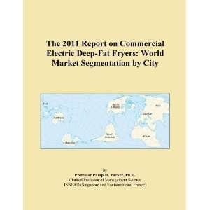 The 2011 Report on Commercial Electric Deep Fat Fryers World Market